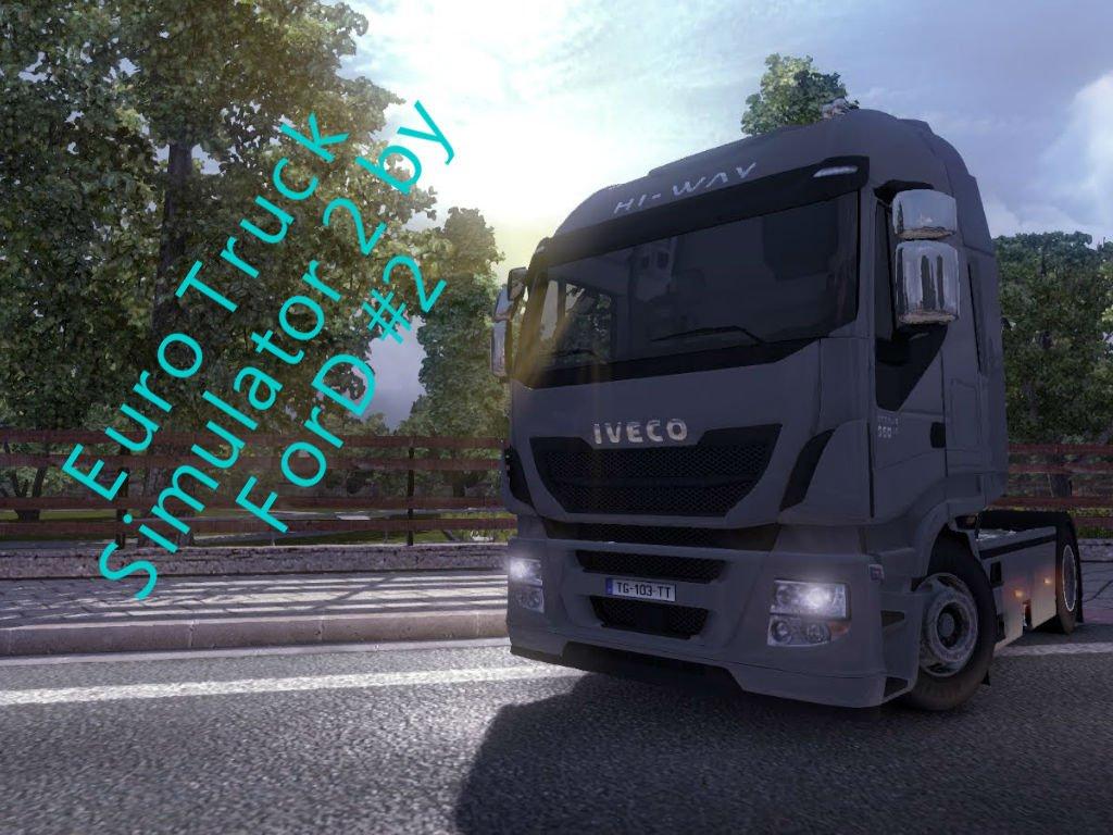 И снова в дорогу - Euro Truck Simulator 2 за рулем Logitech G27 на грузовике Iveco - доставка плит!  - Изображение 1