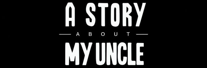 A Story About My Uncle — странная история - Изображение 1