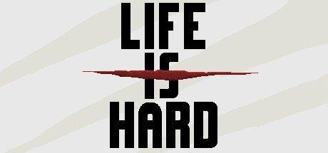 """Life is Hard, и впрямь """"хард"""". - Изображение 1"""
