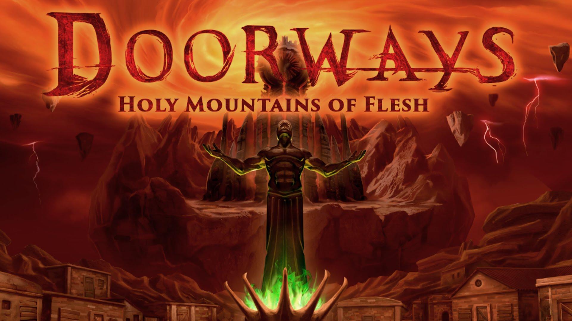 Doorways: Holy Mountains of Flesh\новая эра хорроров - Изображение 1
