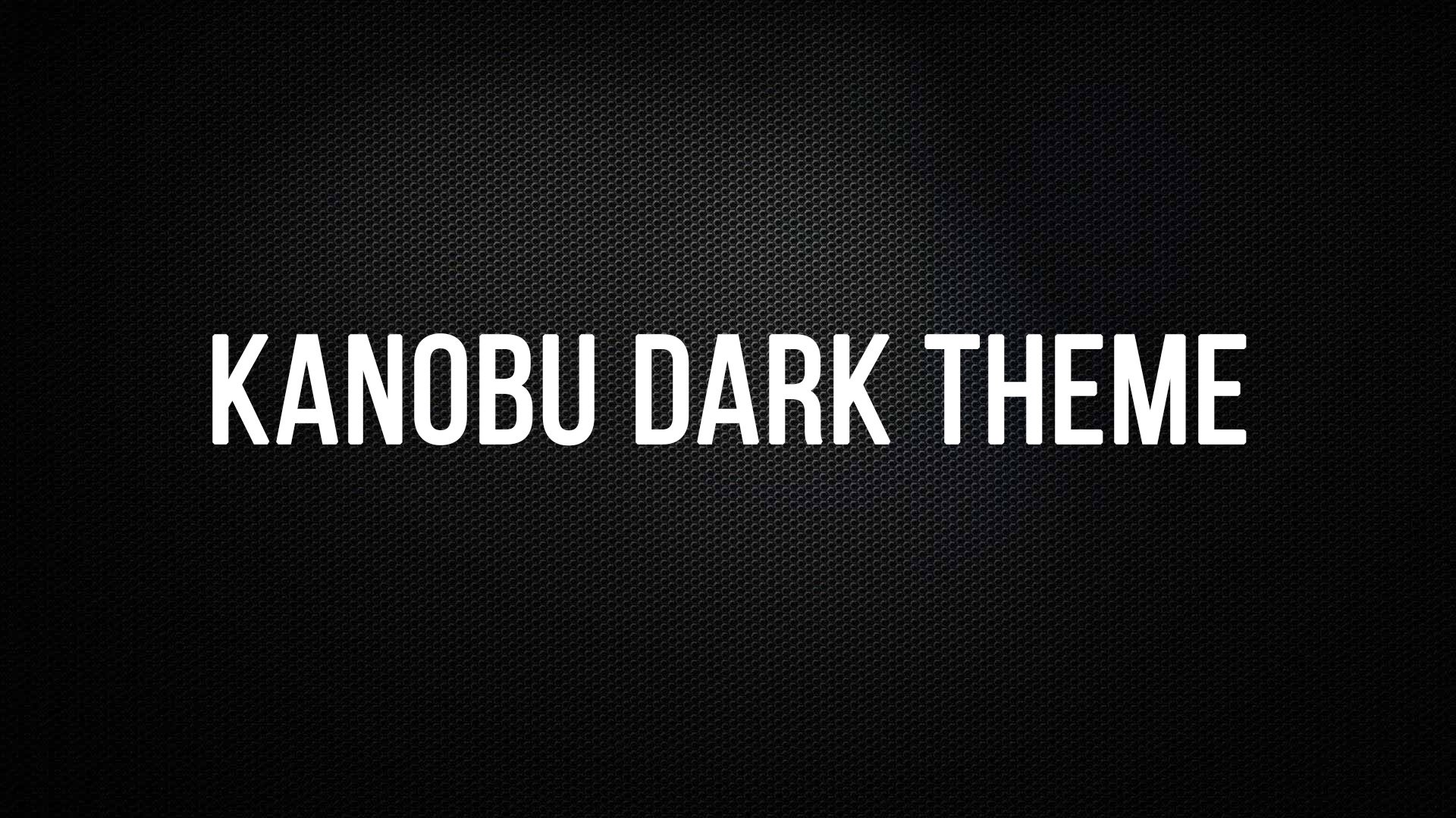 Kanobu Dark Theme— кастомный css - Изображение 1