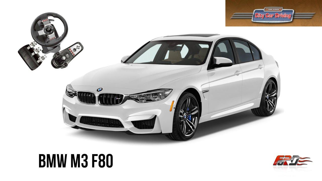 City Car Driving 1.5.1 [BMW M3 F80] - тест-драйв, обзор, большая BMW M4 F82 Logitech G27 - Изображение 1