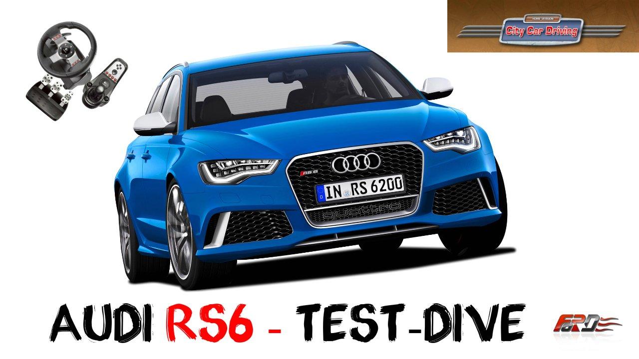 [Audi RS6 C7] - тест драйв, обзор, спортивный универсал (Avant) City Car Driving 1.5.1 - Изображение 1