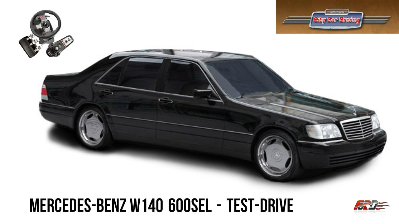 [Mercedes-Benz W140 600SEL] - тест-драйв, обзор, лучший автомобиль девяностых City Car Driving - Изображение 1
