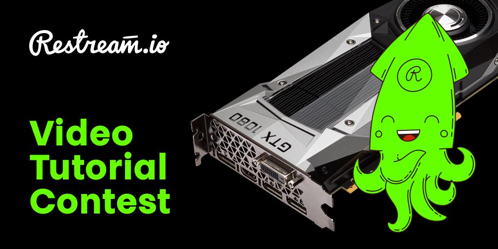 Конкурс с призом NVIDIA GTX 1080 от Restream.io - Изображение 1