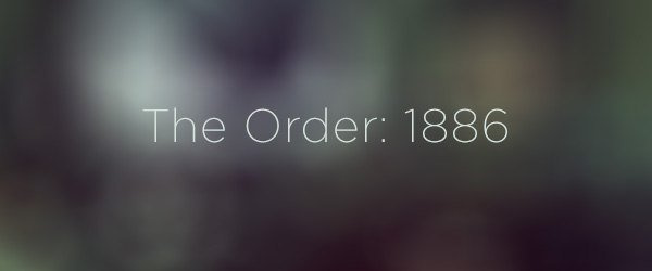 Sony регистрирует торговую марку The Order: 1886 – новая игра Guerilla?  Sony оформила новую торговую марку с тайтло ... - Изображение 1