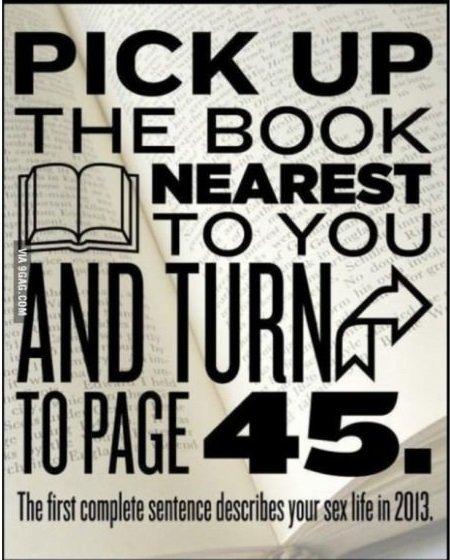 """Перевод: """"Возьмите ближайшую книгу и откройте 45 страницу, первое законченное предложение будет описанием вашей секс .... - Изображение 1"""