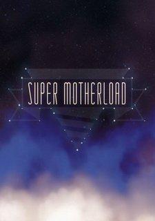 Super Motherload