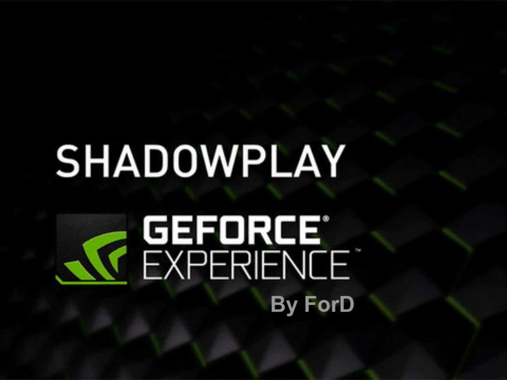 NVIDIA ShadowPlay - лучшая альтернатива Fraps - запись без тормозов! . - Изображение 1